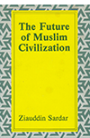Future of Muslim Civilization